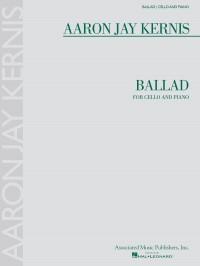 Aaron Jay Kernis: Ballad Cello/Piano