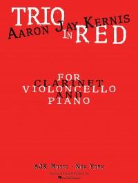 Aaron Jay Kernis: Trio In Red