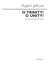 Rupert Jeffcoat: O Trinity! O Unity!