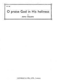 John Weldon: O Praise God In His Holiness
