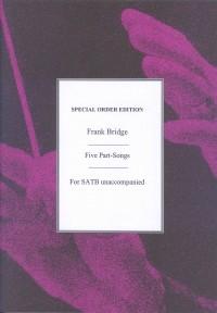 Frank Bridge: 5 Part-Songs