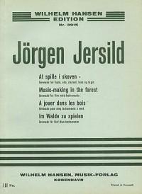 Jorgen Jersild: Music Making In The Forest