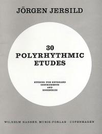 Jorgen Jersild: 30 Polyrhythmic Etudes