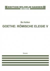 Bo Holten_Johann Wolfgang von Goethe: Römische Elegie V