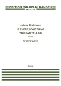 Juliana Hodkinson: Is There Something You Can Tell Us