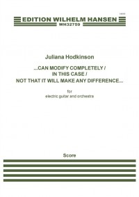 Juliana Hodkinson: Can Modify Completely/In This Case