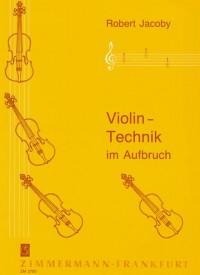 Robert Jacoby: Violin-Technik Im Aufbruch