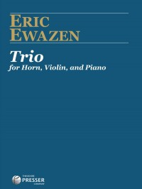 Ewazen E: Trio for Horn, Violin and Piano