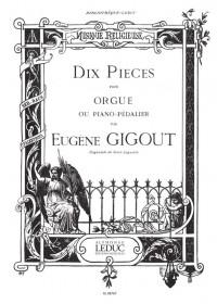 Eugène Gigout: Dix Pièces Pour Orgue