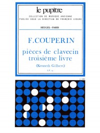 François Couperin: Pieces de Clavecin Troisième livre (Volume 3)