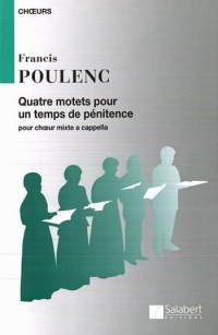 Poulenc: 4 Motets for Lent (Latin text only)