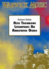 Kehle: Alto Trombone Literature: An Annotated Guide