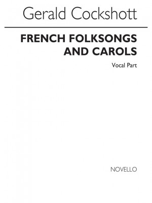 Gerald Wilfred Cockshott: French Folk Songs & Carols - Voice