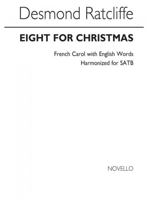 Desmond Ratcliffe: Eight For Christmas for SATB Chorus
