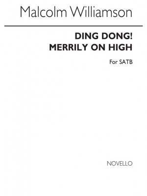 Malcolm Williamson: Ding Dong! Merrily On High