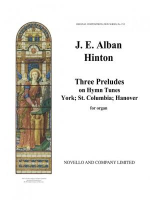 James E. Alban Hinton: Three Preludes On Hymn Tunes