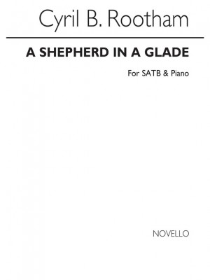 Cyril Bradley Rootham: A Shepherd In A Glade Satb/Piano Product Image