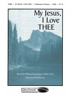 Dale Peterson: My Jesus, I Love Thee