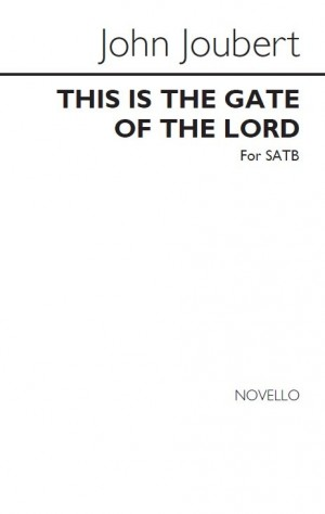 John Joubert: This Is The Gate Of The Lord