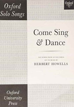 Howells: Come sing and dance