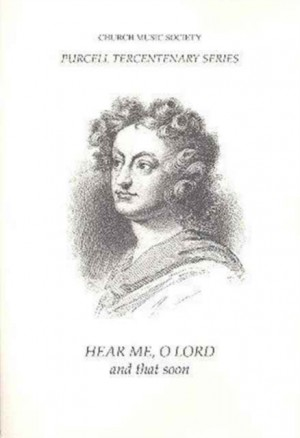 Purcell: Hear me, O Lord, and that soon Z13B