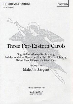 Sargent: Three Far-Eastern Carols