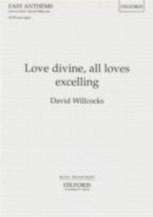 Willcocks: Love divine, all loves excelling