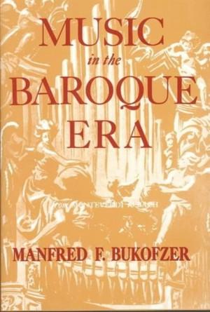 Bukofzer, M: Music in the Baroque Era