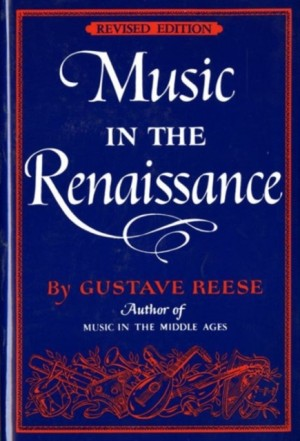 Reese, G: Music in the Renaissance