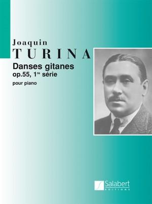 Turina: Danses gitanes Vol.1, Op.55
