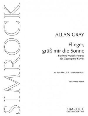 Gray, A: Flieger, grüss mir die Sonne