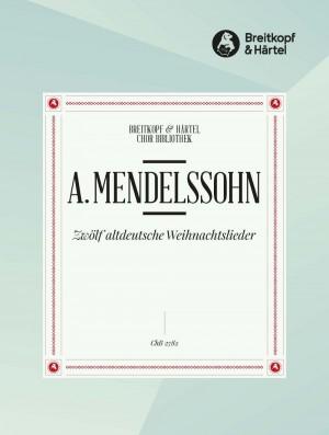 Mendelssohn, A: Zwölf altdt. Weihnachtslieder