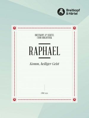 Raphael, G: Komm, heiliger Geist