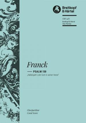 Franck, C: Psalm 150 - Psaume Cl