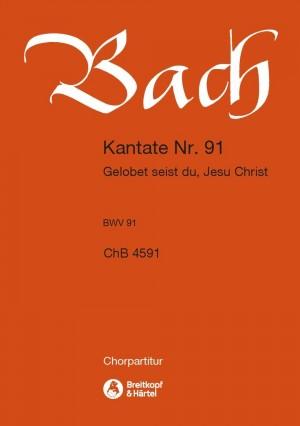 Bach, JS: Kantate 91 Gelobet seist du