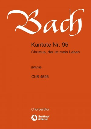 Bach, JS: Kantate 95 Christus, der ist