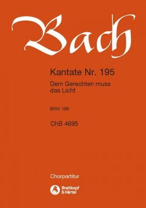 Bach, JS: Kantate 195 Dem Gerechten muss