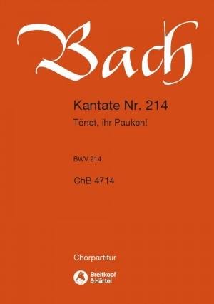 Bach, JS: Kantate 214 Tönet, ihr Pauken!