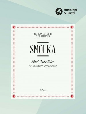 Smolka, M: Fünf Choretüden für Jugendliche oder Amateure