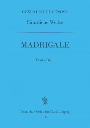 Gesualdo: GA I: Madrigale, 1. Buch