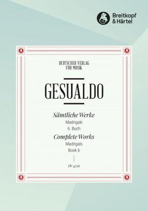 Gesualdo: GA VI: Madrigale, 6. Buch