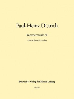 Dittrich: Kammermusik XII - Voix morts
