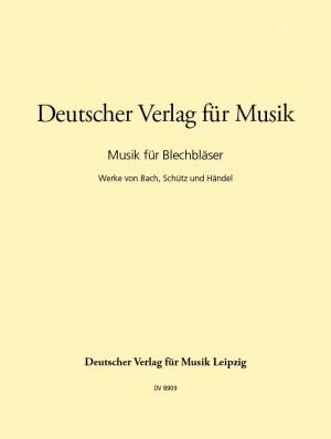 Musik für Blechbläser: Werke von Bach, Schütz and Händel