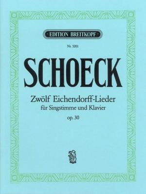 Schoeck: 12 Eichendorff-Lieder op.30