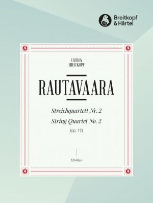 Rautavaara: Streichquartett Nr. 2 op. 12