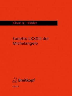 Hübler: Sonetto LXXXIII del Michelang,