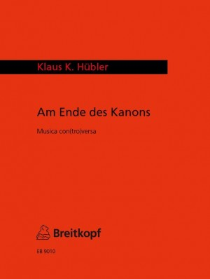 Hübler: Am Ende des Kanons Musica con(tro)versa