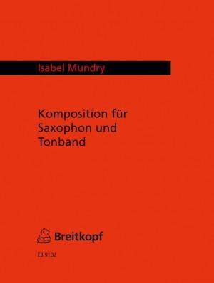 Mundry: Komposition für Saxophon und Tonband (m. CD-Audio)