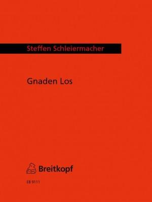 Schleiermacher: Gnaden Los