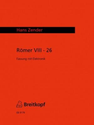 Zender: Römer VIII/26 (S, A, Orgel, Fassung ohne Elektr.)